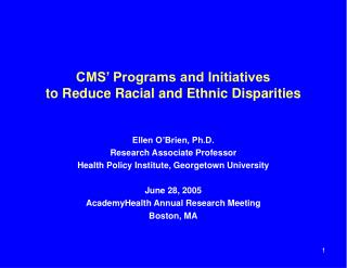 CMS' Programs and Initiatives  to Reduce Racial and Ethnic Disparities