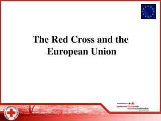 The Red Cross and the  European Union