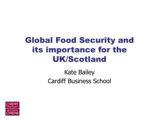Global Food Security and its importance for the UK/Scotland