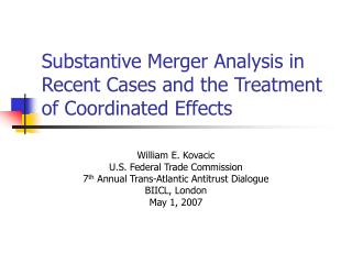 Substantive Merger Analysis in Recent Cases and the Treatment of Coordinated Effects