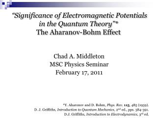 """Significance of Electromagnetic Potentials  in the Quantum Theory""* The  Aharanov-Bohm  Effect"