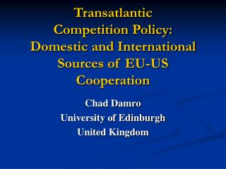 Transatlantic Competition Policy: Domestic and International Sources of EU-US Cooperation