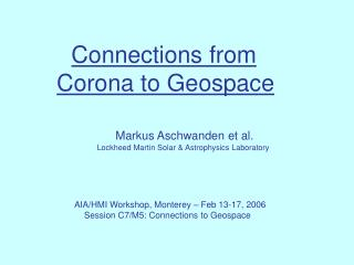 Connections from Corona to Geospace