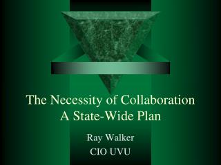 The Necessity of Collaboration A State-Wide Plan