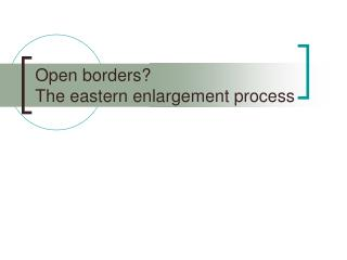 Open borders?  The eastern enlargement process