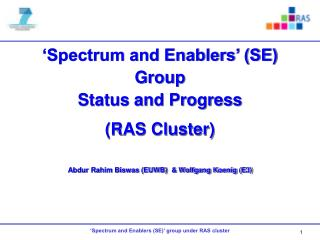 'Spectrum and Enablers' (SE) Group Status and Progress (RAS Cluster)