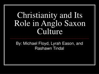 Christianity and Its Role in Anglo Saxon Culture