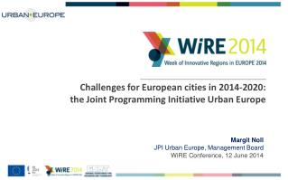 Challenges for European cities in 2014-2020:  the  Joint Programming Initiative Urban Europe