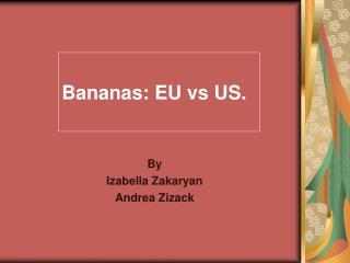 Bananas: EU vs US.