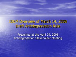 IDEM Overview of March 14, 2008 Draft Antidegradation Rule