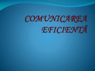 COMUNICAREA EFICIENT Ă