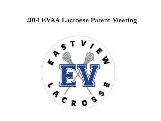 2014 EVAA Lacrosse Parent Meeting