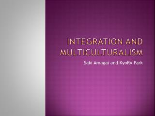 Integration and Multiculturalism