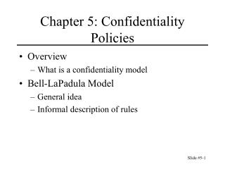 Chapter 5: Confidentiality Policies