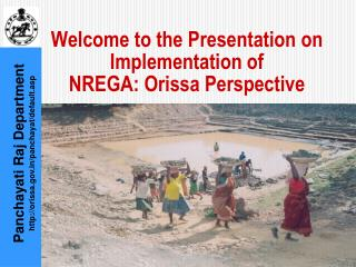 Welcome to the Presentation on  Implementation of NREGA: Orissa Perspective