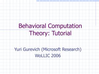 Behavioral Computation Theory: Tutorial