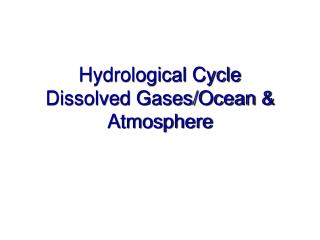 Hydrological Cycle Dissolved Gases/Ocean & Atmosphere
