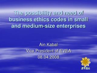 The possibility and need of business ethics codes in small and medium-size enterprises