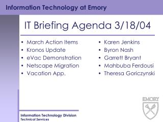 IT Briefing Agenda 3/18/04