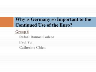 Why is Germany so Important to the Continued Use of the Euro?