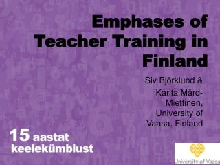 Emphases of Teacher Training in Finland