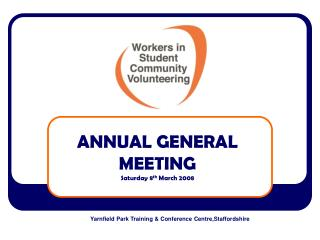 ANNUAL GENERAL  MEETING Saturday 8 th  March 2008