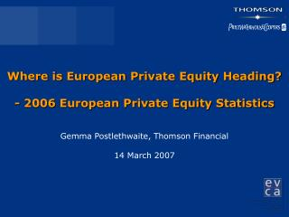 Where is European Private Equity Heading? - 2006  European Private Equity Statistics