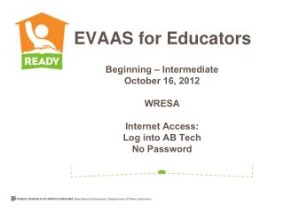 Beginning – Intermediate  October 16, 2012 WRESA Internet Access:  Log into AB Tech No Password
