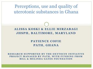 Perceptions, use and quality of uterotonic substances in Ghana