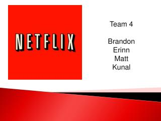 Team 4 Brandon Erinn Matt Kunal
