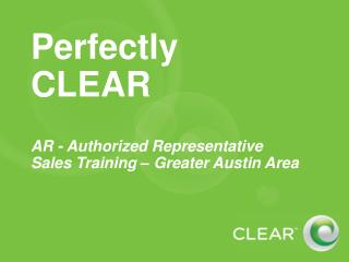 Perfectly CLEAR AR - Authorized Representative Sales Training – Greater Austin Area