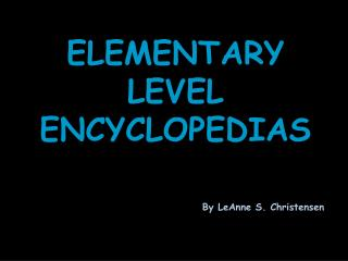 ELEMENTARY LEVEL ENCYCLOPEDIAS