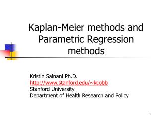 Kaplan-Meier methods and Parametric Regression methods
