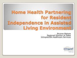 Home Health Partnering for Resident Independence in Assisted Living Environment