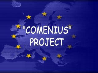"""COMENIUS"" PROJECT"