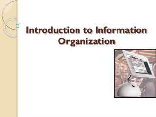 Introduction to Information Organization