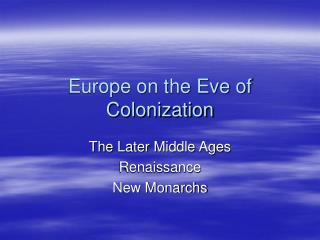 Europe on the Eve of Colonization