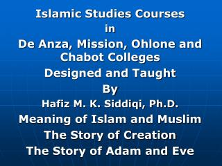 Islamic Studies Courses  in De Anza, Mission, Ohlone and Chabot Colleges Designed and Taught By