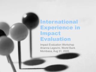 International Experience in Impact Evaluation