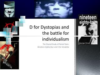D  for Dystopias and the battle for  individualism