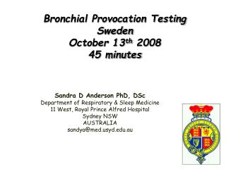 Bronchial Provocation Testing Sweden  October 13 th  2008 45 minutes