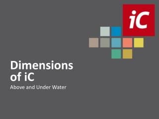 Dimensions of iC Above and Under Water