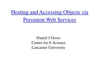 Hosting and Accessing Objects via Persistent Web Services