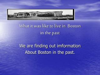 What it was like to live in Boston in the past