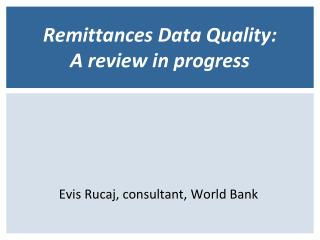 Remittances Data Quality:  A review in progress