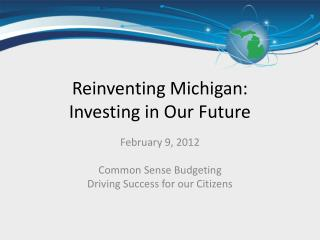 Reinventing Michigan: Investing in Our Future
