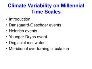 Climate Variability on Millennial Time Scales