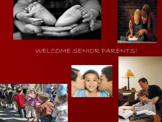 WELCOME SENIOR PARENTS!