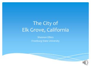 The City of  Elk Grove, California