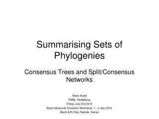 Summarising Sets of Phylogenies